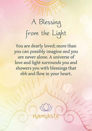 "One of the Blessings one shall find in the ""Namaste Blessings & Divination Cards,"" by Mr. Toni Carmine Salerno."